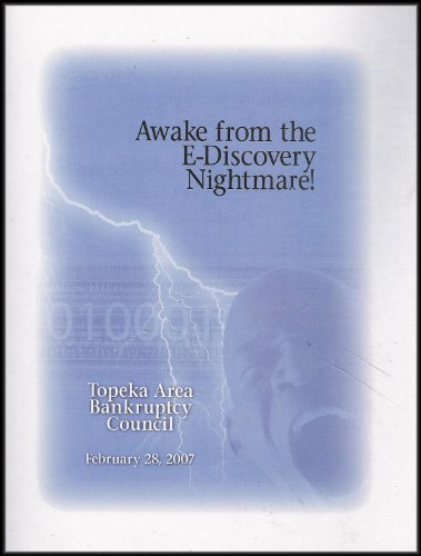 Awake From the E-Discovery Nightmare! Protecting the Attorney Client Privilege In A Bankruptcy Proceeding