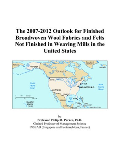 The 2007-2012 Outlook for Finished Broadwoven Wool Fabrics and Felts Not Finished in Weaving Mills in the United States