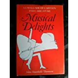 Musical Delights: A Cavalcade of Cartoon and Caricatureby John Mansfield Thomson