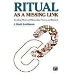 Ritual as a Missing Link: Sociology, Structural Ritualization Theory, and Research (Paperback) - Common