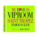 My love is VIP Room - Saint Tropez (2CD) Jean Roch DJ (Various)