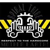 echange, troc Spiral Tribe - The Album : Respect To The Hardcore Mother Earth