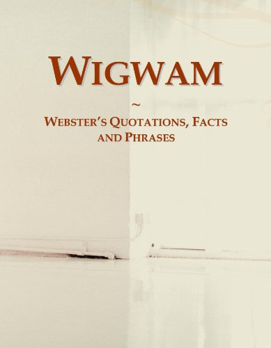 wigwam-websters-quotations-facts-and-phrases