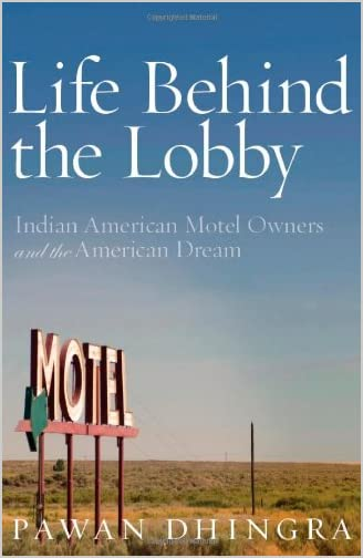 Life behind the lobby : Indian American motel owners and the American dream