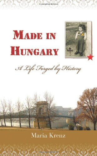 Made in Hungary: A Life Forged by History