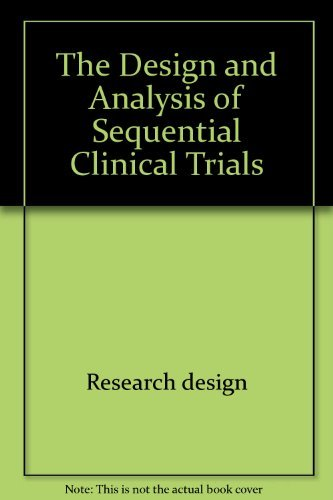 The Design and Analysis of Sequential Clinical Trials (Ellis Horwood Series in Mathematics and Its Applications)