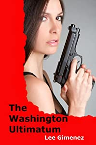 (FREE on 1/15) The Washington Ultimatum by Lee Gimenez - http://eBooksHabit.com