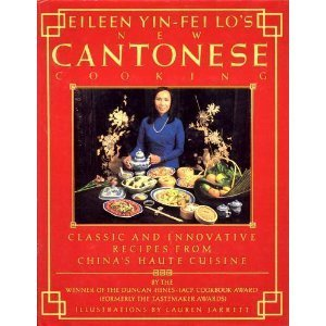 Eileen Yin-Fei Lo's New Cantonese Cooking