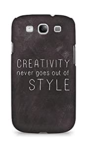 AMEZ creativity never goes out of style Back Cover For Samsung Galaxy S3 i9300