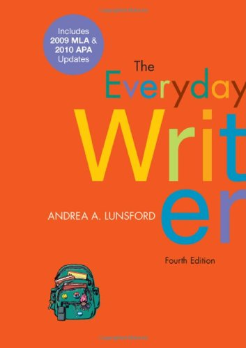 The Everyday Writer with 2009 MLA and 2010 APA Updates