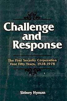 Challenge and response: The First Security Corporation, first fifty years, 1928-1978, Sidney Hyman
