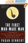 The First Man-Made Man: The Story of...