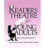img - for BY Latrobe, Kathy Howard ( Author ) [{ Readers Theatre for Young Adults: Scripts and Script Development (Readers Theatre) By Latrobe, Kathy Howard ( Author ) Sep - 15- 1989 ( Paperback ) } ] book / textbook / text book