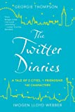 The Twitter Diaries: A Tale of 2 Cities, 1 Friendship, 140 Characters