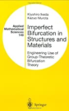 Imperfect Bifurcation in Structures and Materials Engineering Use of Group Theoretic by Kiyohiro Ikeda
