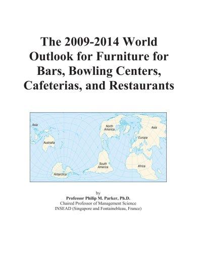 The 2009-2014 World Outlook for Furniture for Bars, Bowling Centers, Cafeterias, and Restaurants