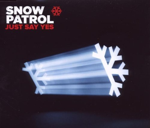 Just Say Yes By Snow Patrol (2009-11-02)