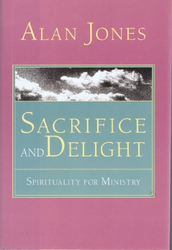 Sacrifice and Delight: Spirituality for Ministry PDF