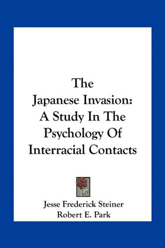 The Japanese Invasion: A Study in the Psychology of Interracial Contacts