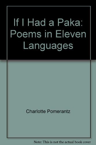 If I Had a Paka: Poems in Eleven Languages by Charlotte Pomerantz
