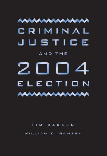 Criminal Justice and the 2004 Election