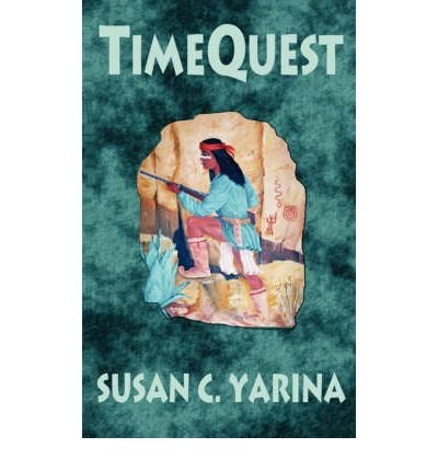 Timequest, Bk 2 in Timerider Series [ TIMEQUEST, BK 2 IN TIMERIDER SERIES ] by Yarina, Susan C (Author ) on Mar-01-2004 Paperback