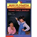 Yours Turly, Shirley (Apple Paperbacks) (An Apple Paperback) (0590428098) by Martin, Ann M.