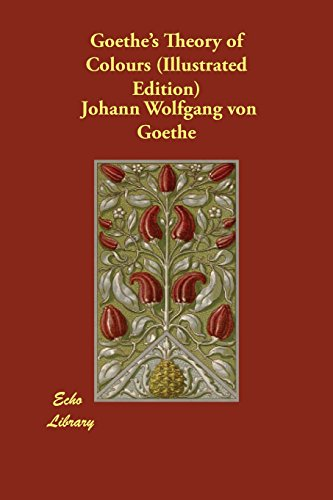 Goethe's Theory of Colours (Illustrated Edition)