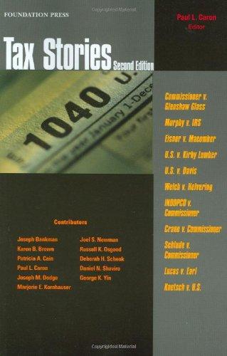 Caron's Tax Stories, 2d (Stories Series) (Law Stories)