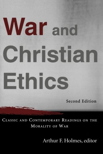 War and Christian Ethics: Classic and Contemporary...