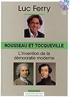 Rousseau et Tocqueville, Volume 10 : L'invention de la démocratie moderne (CD Inlcus)