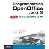 PROGRAMMATION OPENOFFICE.ORG 3 : MACROS ET OOO BASIC ET API N.E.by BERNARD MARCELLY