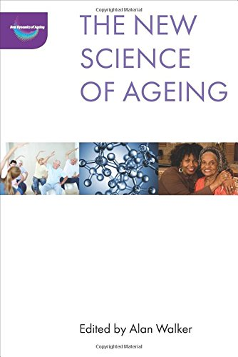 The New Science of Ageing (The New Dynamics of Ageing)