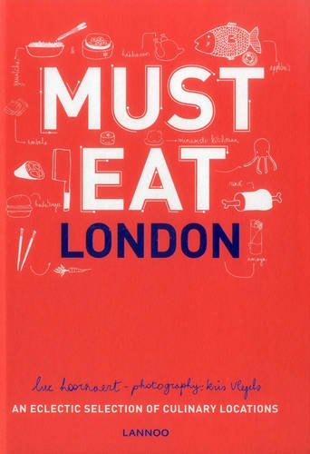 Must Eat London: An Eclectic Selection of Culinary Locations PDF