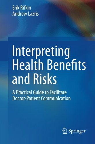 Interpreting Health Benefits and Risks: A Practical Guide to Facilitate Doctor-Patient Communication PDF