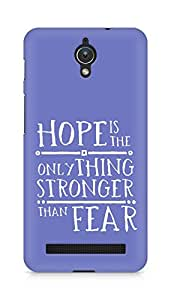 AMEZ hope is the only thing stronger than fear Back Cover For Asus Zenfone C ZC451CG