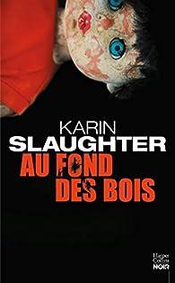 Au fond des bois par Karin Slaughter