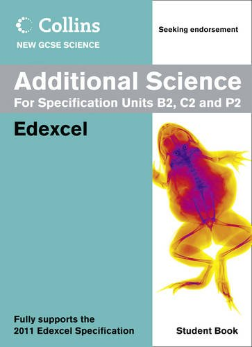Collins New Gcse Science. Additional Science Student Book (Collins GCSE Science 2011)