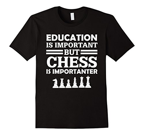 But Chess Is Importanter Funny T-Shirt
