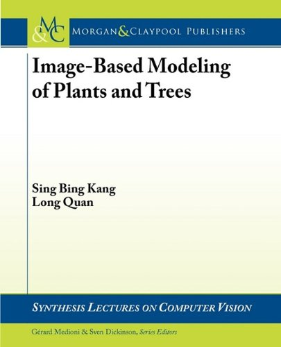 Image-Based Modeling of Plants and Trees (Morgan & Claypool Publishers)