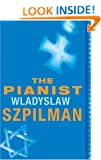 The Pianist: The Extraordinary Story of One Man's Survival in Warsaw, 1939-45 (Read a Great Movie)