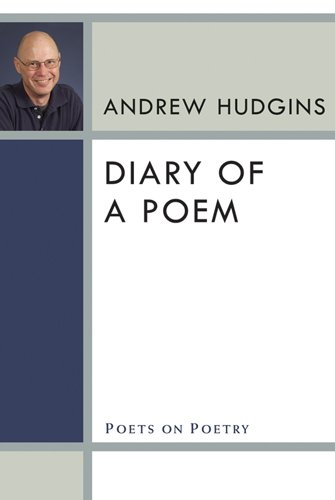 Diary of a Poem (Poets on Poetry), Andrew Hudgins