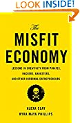 #9: The Misfit Economy: Lessons in Creativity from Pirates, Hackers, Gangsters and Other Informal Entrepreneurs