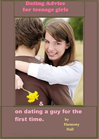dating advice for teen girls