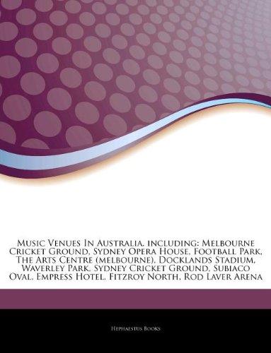 Music Venues In Australia, including: Melbourne Cricket Ground, Sydney Opera House, Football Park, The Arts Centre (melbourne), Docklands Stadium, ... Empress Hotel, Fitzroy North, Rod Laver Arena