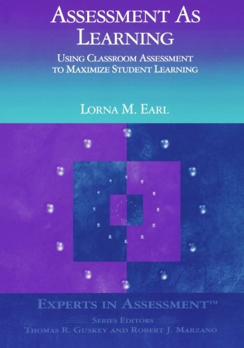 Assessment As Learning: Using Classroom Assessment to...