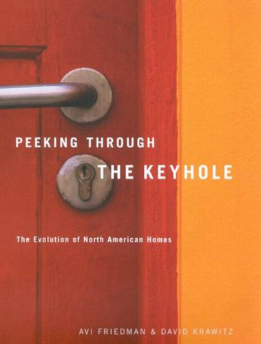Peeking Through the Keyhole: The Evolution of North American Homes