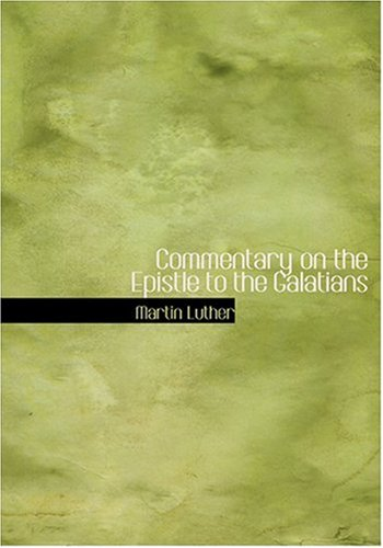 Commentary on the Epistle to the Galatians (Large Print Edition)