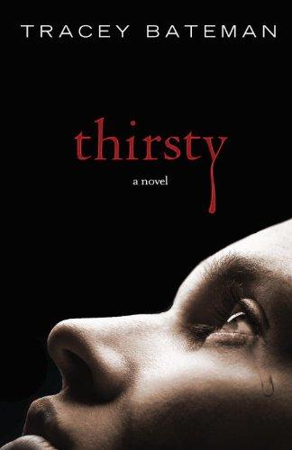Thirsty: A Novel, Bateman, Tracey