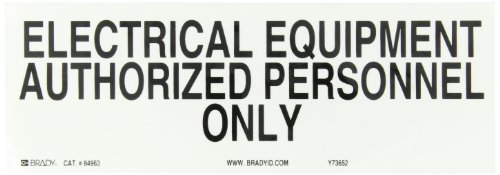 """Brady 84963 10"""" Width X 3-1/2"""" Height, B-302 High Performance Polyester, Black On White Electrical Hazard Sign, Legend """"Electrical Equipment Authorized Personnel Only"""""""